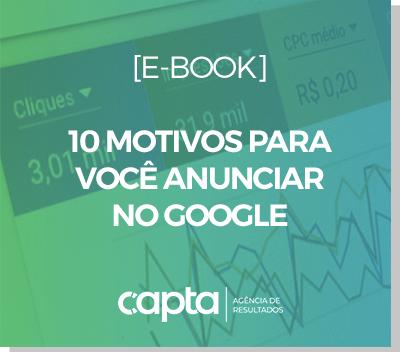 EBOOK 10 MOTIVOS PARA VOCE ANUNCIAR NO GOOGLE
